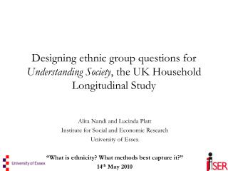 Designing ethnic group questions for Understanding Society, the UK Household Longitudinal Study