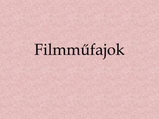 Filmm?fajok