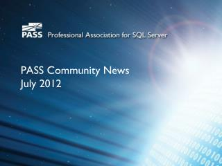 PASS Community News   July 2012