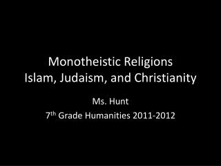 Monotheistic Religions  Islam, Judaism, and Christianity