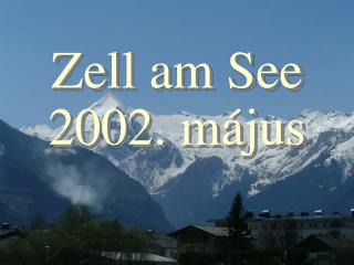 Zell am See 2002. május