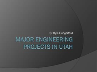 Major Engineering Projects in Utah