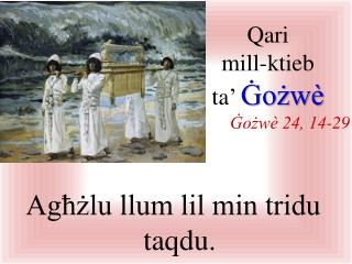 Agħżlu llum lil min tridu taqdu.