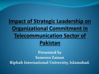 Impact of Strategic Leadership on Organizational Commitment in Telecommunication Sector of Pakistan