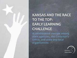 Kansas and the Race to the Top:  Early Learning Challenge