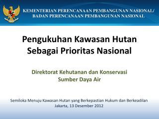 Pengukuhan Kawasan Hutan Sebagai Prioritas Nasional