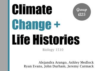 Climate  Change  + Life Histories
