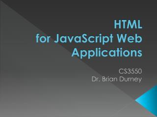 HTML for JavaScript Web Applications