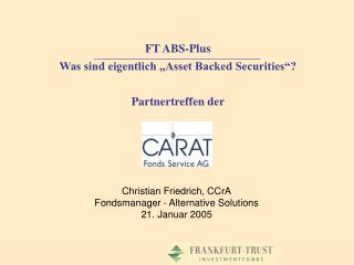 FT ABS-Plus Was sind eigentlich  Asset Backed Securities   Partnertreffen der