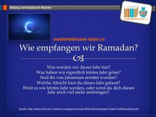 Wie empfangen wir Ramadan ?