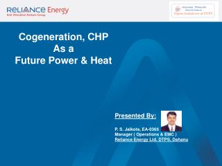 Cogeneration, CHP  As a Future Power  Heat