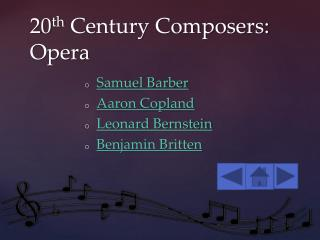 20 th  Century Composers:                Opera