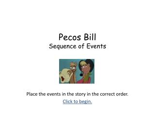 Pecos Bill Sequence of Events