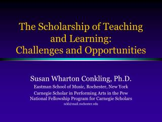 The Scholarship of Teaching and Learning:  Challenges and Opportunities