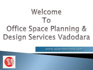 Office Space Planning and Design Solution in Vadodara