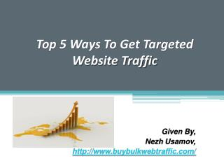 Top 5 Ways To Get Targeted Website Traffic