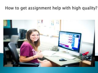 How to get assignment help with high quality