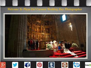 Playa Del Carmen Professional Wedding Photographer for Your