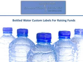 Bottled Water Custom Labels For Raising Funds
