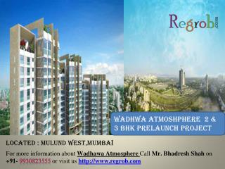 Wadhwa Atmosphere prelaunch 2 and 3 bhk flat in Mulund West,