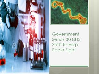 Government Sends 30 NHS Staff to Help Ebola Fight