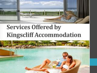Services offered by kingscliff accommodation