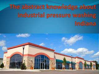 The abstract knowledge about industrial pressure washing Ind