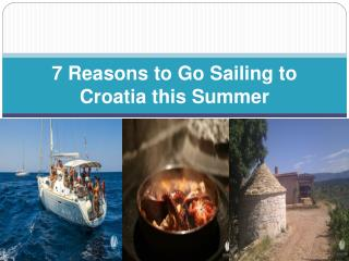 7 Reasons to Go Sailing to Croatia this Summer