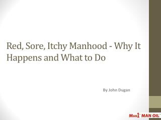 Red, Sore, Itchy Manhood - Why It Happens and What to Do