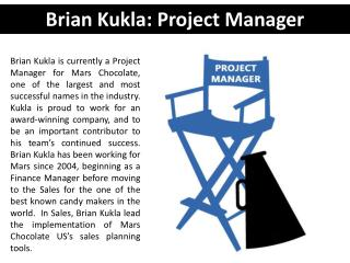 Brian Kukla: Project Manager