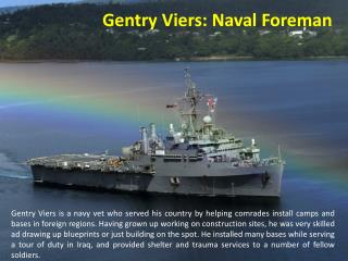 Gentry Viers: Naval Foreman