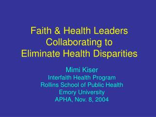Faith  Health Leaders Collaborating to  Eliminate Health Disparities