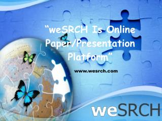 weSRCH Is Online Paper/Presentation Sharing Platform for Ele