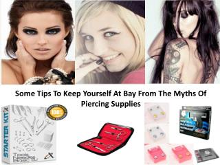 Some Tips To Keep Yourself At Bay From The Myths Of Piercing