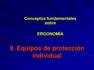 9. Equipos de protecci n individual