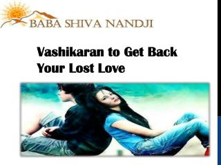 Vashikaran to Get Back Your Lost Love