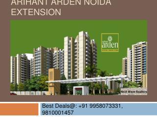 Arihant Arden Noida Extension @9958073331