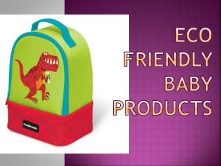 Eco Friendly Baby Products
