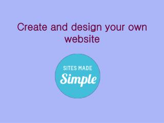 Sign up to our new simple website builder and create your ow