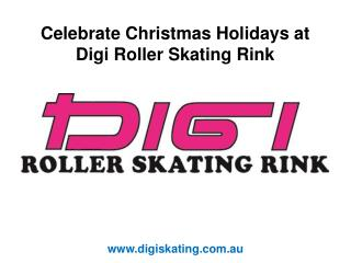 Celebrate Christmas Holidays at Digi Roller Skating Rink
