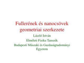 Fuller nek  s nanocs vek geometriai szerkezete