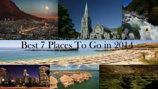 Best 7 Places To Go In 2014