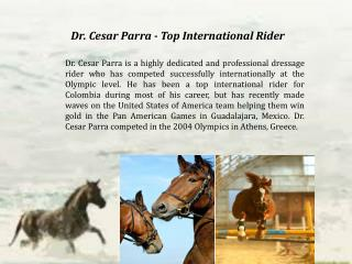 Dr. Cesar Parra - Top International Rider