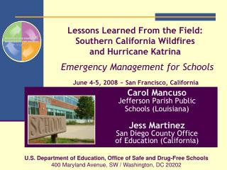 Lessons Learned From the Field:  Southern California Wildfires  and Hurricane Katrina  Emergency Management for Schools