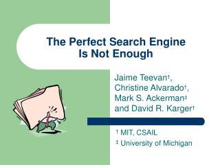 The Perfect Search Engine  Is Not Enough