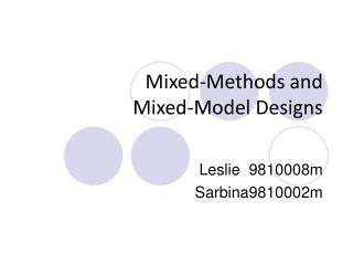 Mixed-Methods and  Mixed-Model Designs