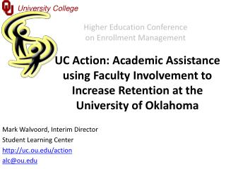 UC Action: Academic Assistance using Faculty Involvement to Increase Retention at the University of Oklahoma