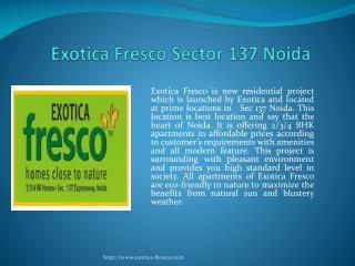 Exotica Fresco Sector 137 Noida
