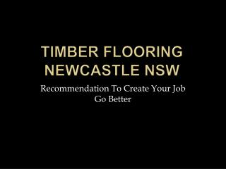 Timber Flooring Newcastle Nsw Recommendation To Create Your
