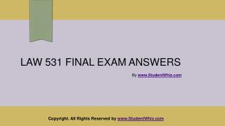 LAW 531 Final Exam Answers